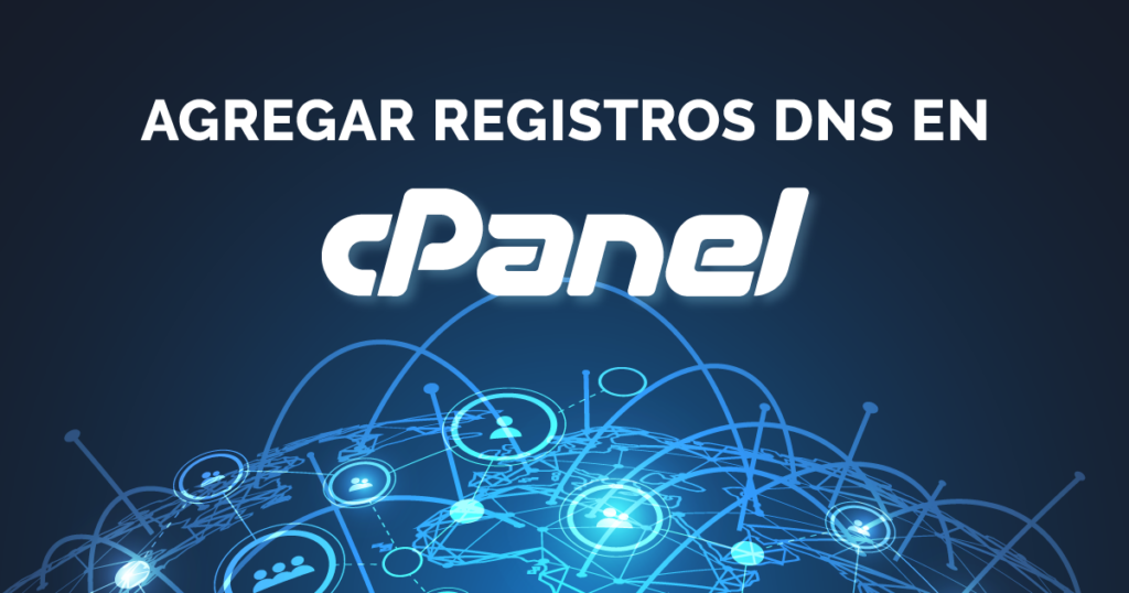 Agregar registros DNS en el cPanel