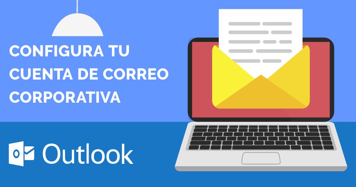 Cómo configurar una cuenta de correo corporativa en  Microsoft Outlook 365