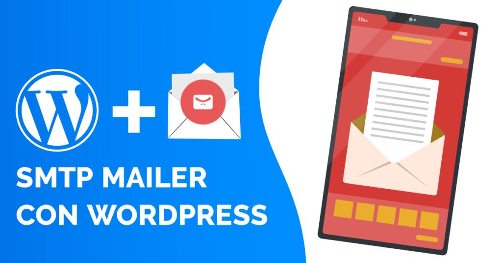 [ SMTP Mailer ] Cómo instalarlo y configurarlo en WordPress